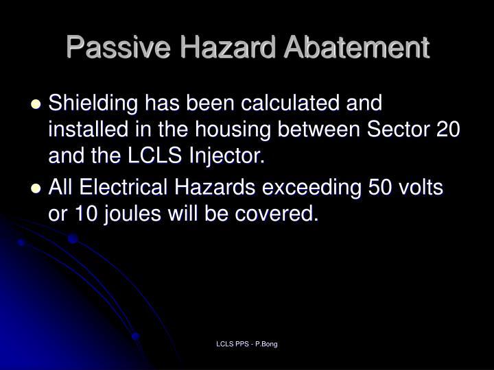 Passive Hazard Abatement