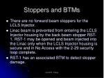 stoppers and btms