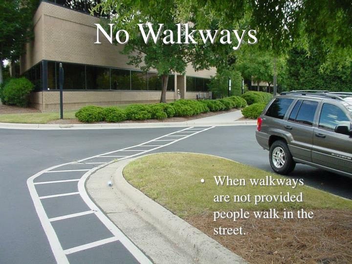 No Walkways