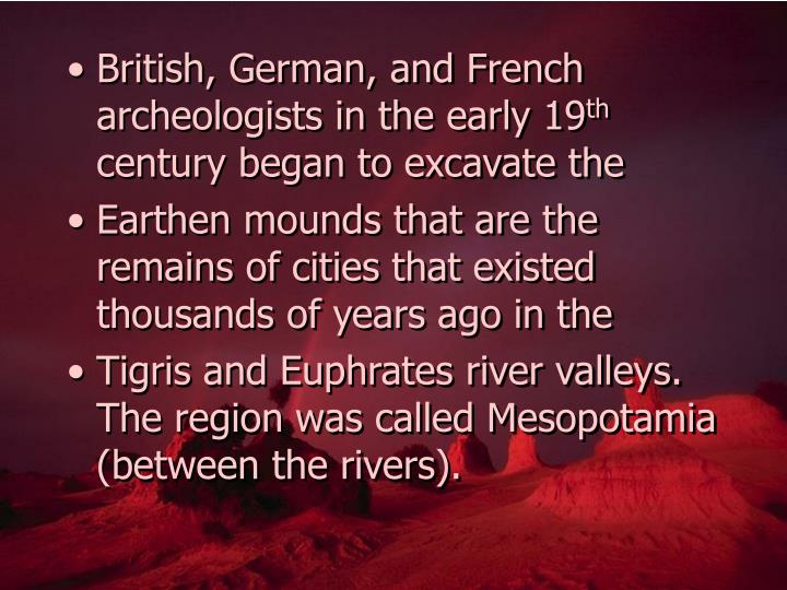 British, German, and French archeologists in the early 19