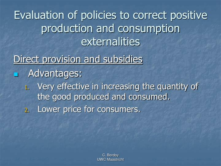 Evaluation of policies to correct positive production and consumption externalities