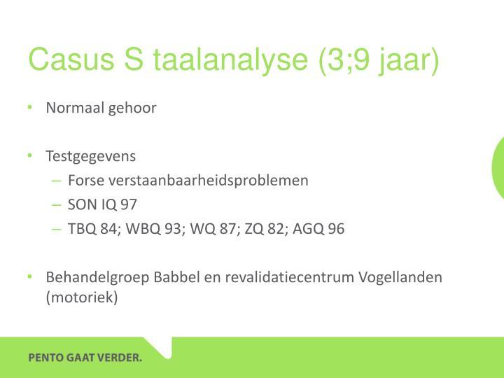 Casus S taalanalyse (3;9 jaar)