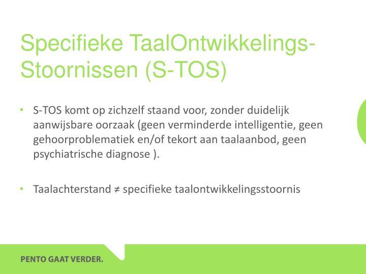 Specifieke TaalOntwikkelings-Stoornissen (S-TOS)