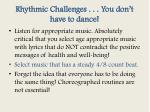 rhythmic challenges you don t have to dance