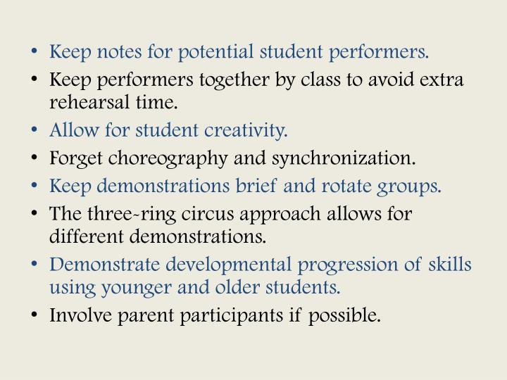 Keep notes for potential student performers.