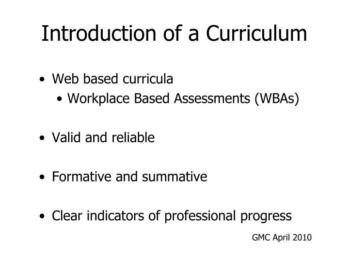 Introduction of a Curriculum