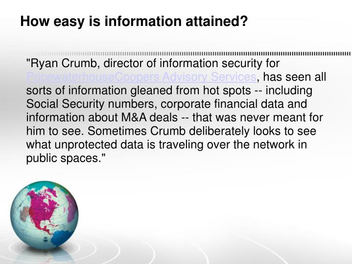 How easy is information attained?