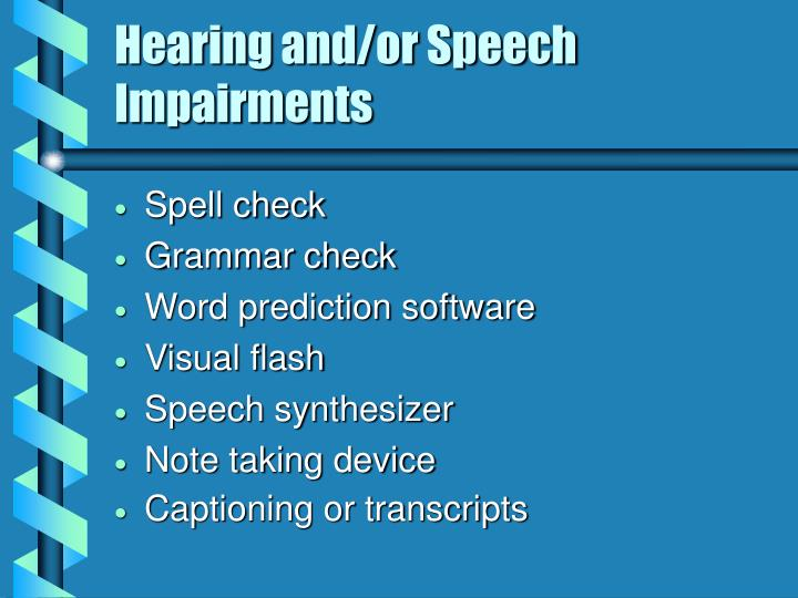 Hearing and/or Speech Impairments