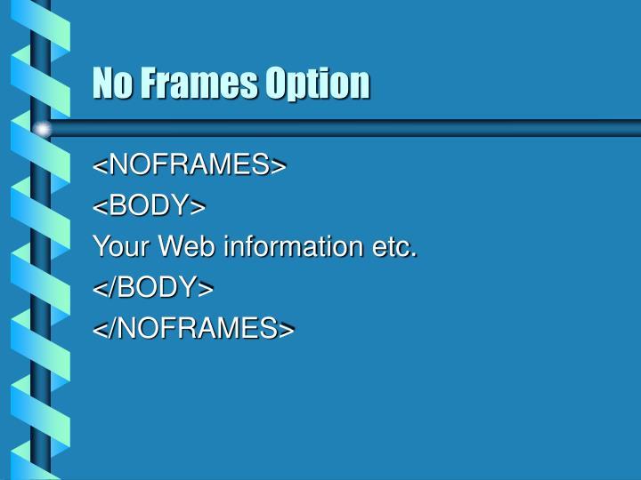 No Frames Option