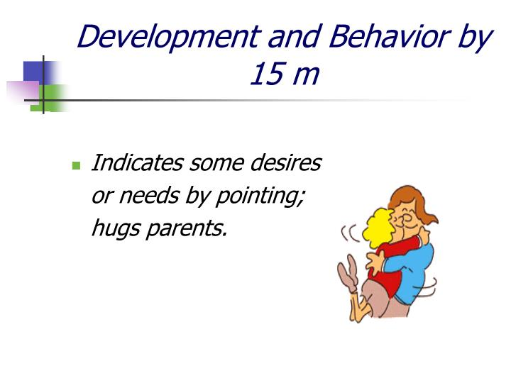 Development and Behavior by 15 m
