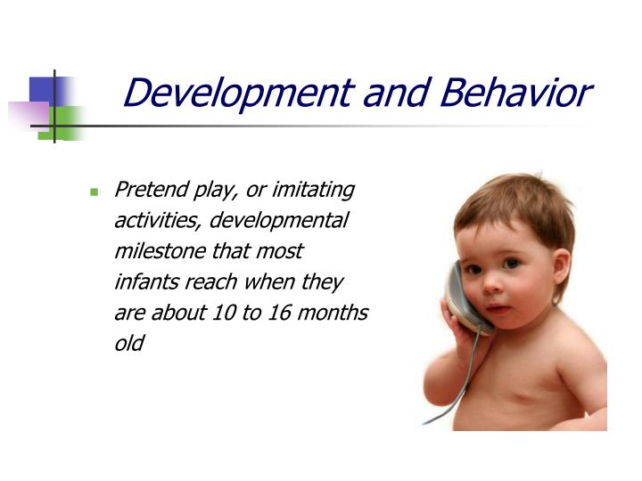 Development and Behavior