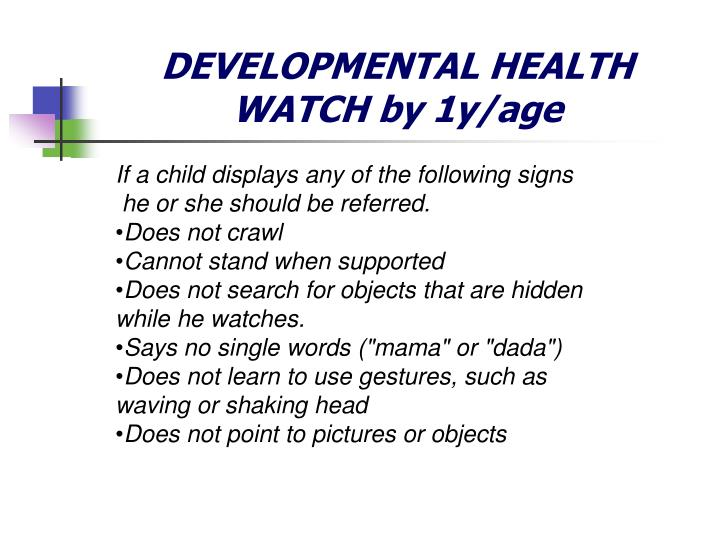DEVELOPMENTAL HEALTH WATCH by 1y/age