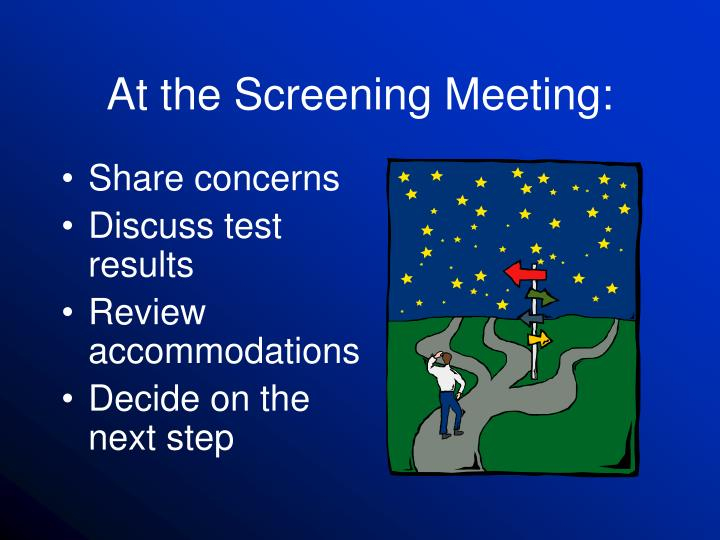 At the Screening Meeting: