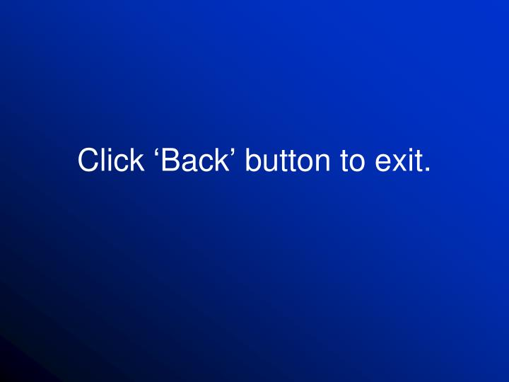 Click 'Back' button to exit.