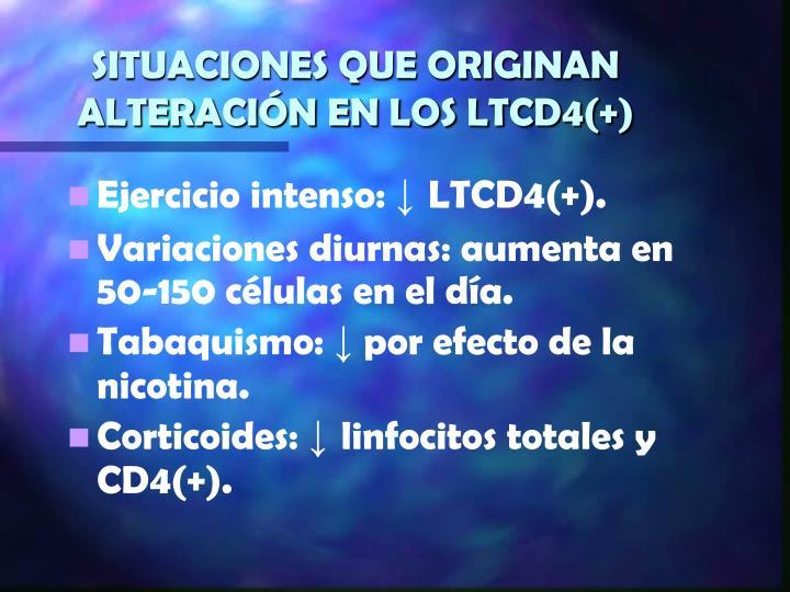 SITUACIONES QUE ORIGINAN ALTERACIÓN EN LOS LTCD4(+)