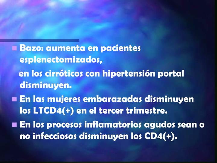Bazo: aumenta en pacientes esplenectomizados,