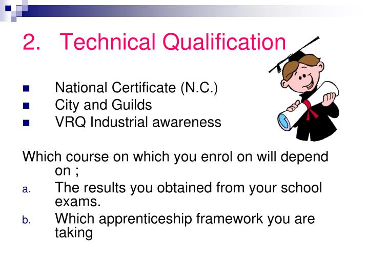2.	Technical Qualification