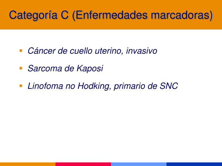 Categoría C (Enfermedades marcadoras)