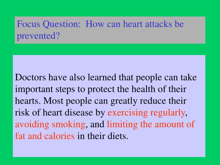 Focus Question:  How can heart attacks be prevented?