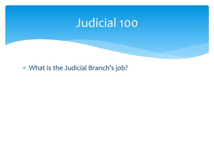 Judicial 100