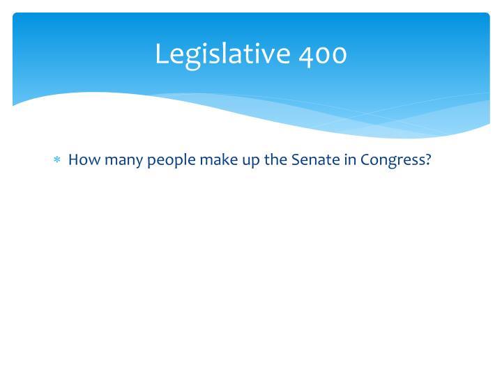 Legislative 400