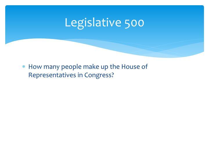 Legislative 500