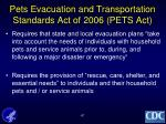 pets evacuation and transportation standards act of 2006 pets act