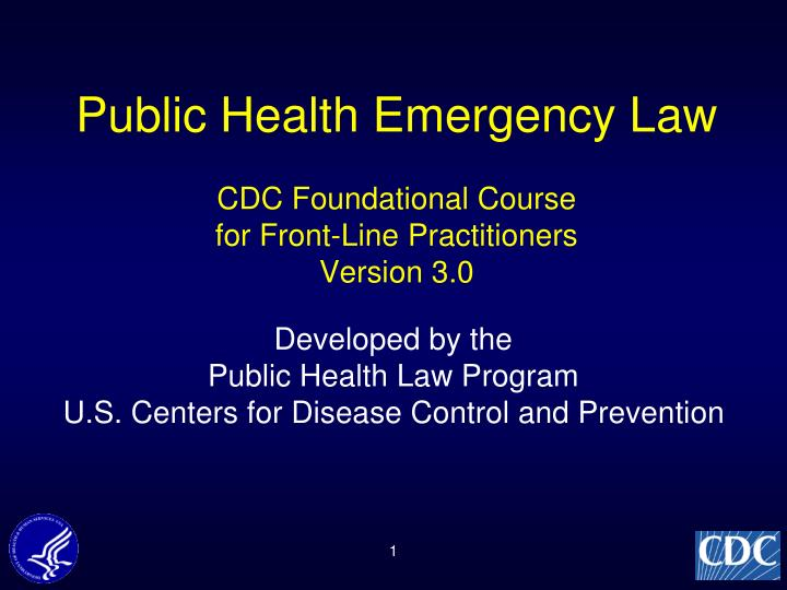 Public health emergency law cdc foundational course for front line practitioners version 3 0