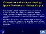 quarantine and isolation hearings appeal variations habeas corpus