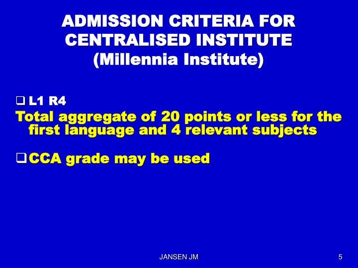 ADMISSION CRITERIA FOR CENTRALISED INSTITUTE