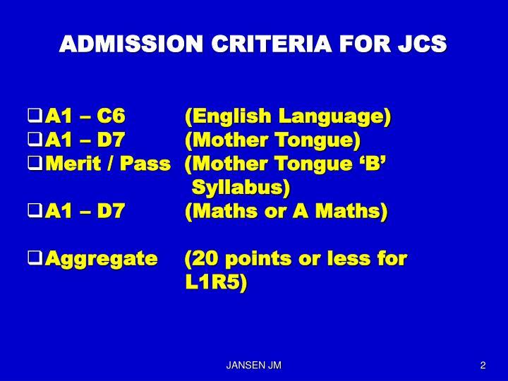 ADMISSION CRITERIA FOR JCS