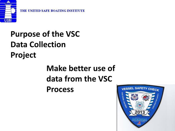 Purpose of the VSC Data Collection Project