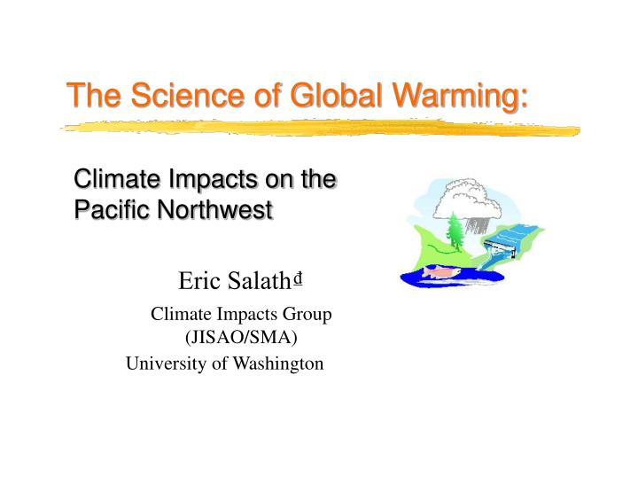 Climate Impacts on the