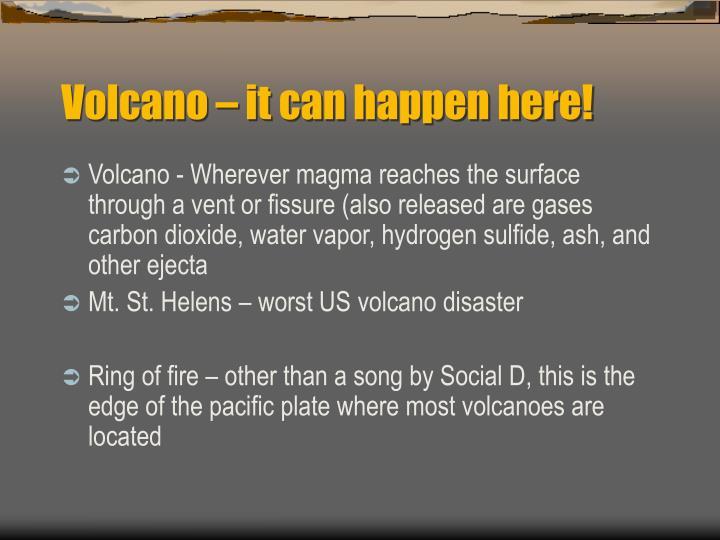 Volcano – it can happen here!