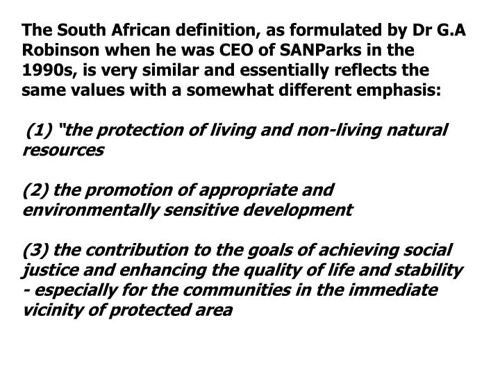 The South African definition, as formulated by Dr G.A Robinson when he was CEO of SANParks in the 19...