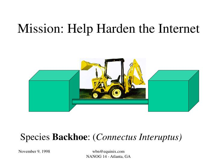 Mission: Help Harden the Internet
