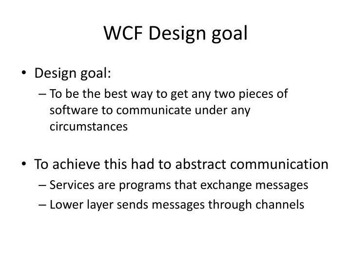 WCF Design goal