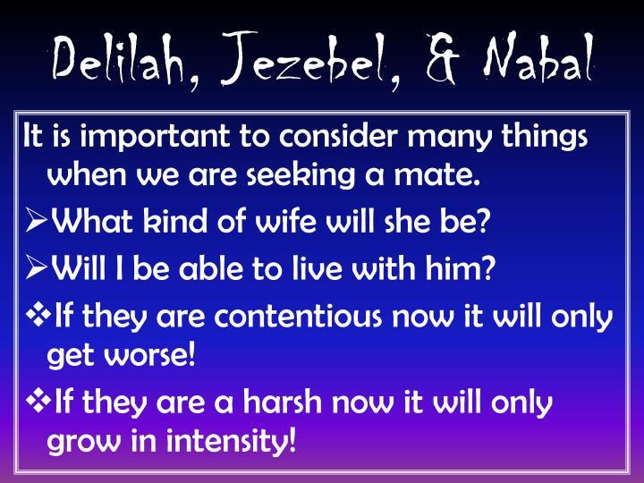Delilah, Jezebel, & Nabal