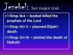 jezebel her major trait