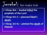 jezebel her major trait1