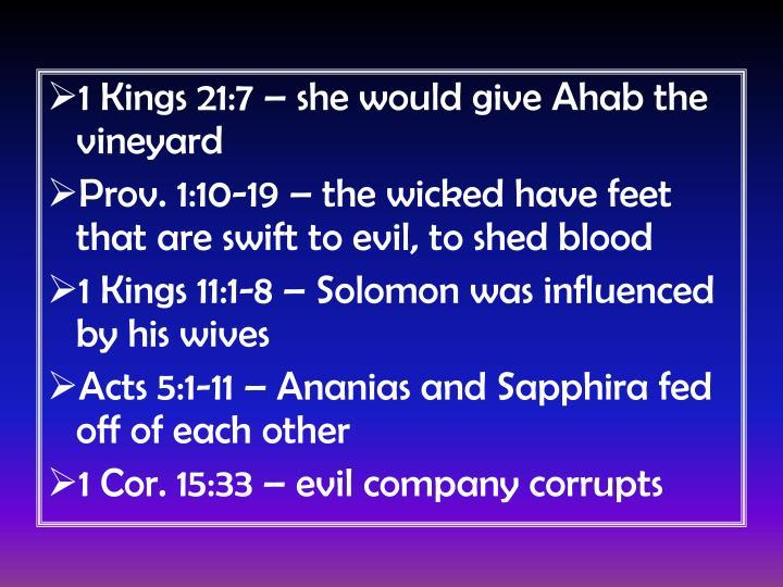 1 Kings 21:7 – she would give Ahab the vineyard
