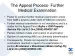 the appeal process further medical examination