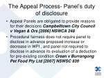 the appeal process panel s duty of disclosure