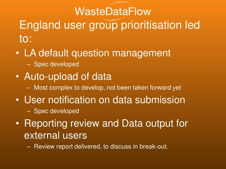 England user group prioritisation led to: