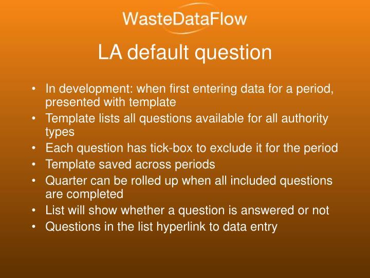 LA default question