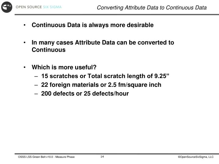 Continuous Data is always more desirable
