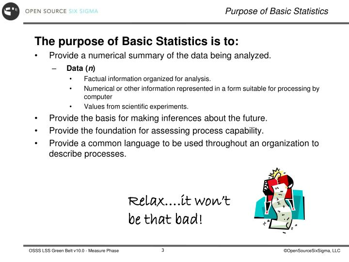 The purpose of Basic Statistics is to: