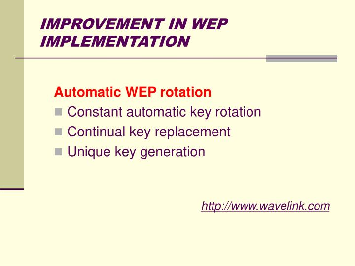 IMPROVEMENT IN WEP IMPLEMENTATION