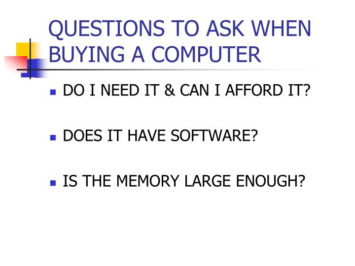 QUESTIONS TO ASK WHEN BUYING A COMPUTER