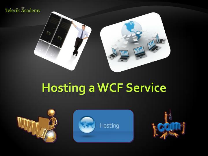 Hosting a WCF Service